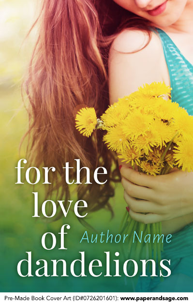 Pre-Made Book Cover ID#0726201601 (For the Love of Dandelions)