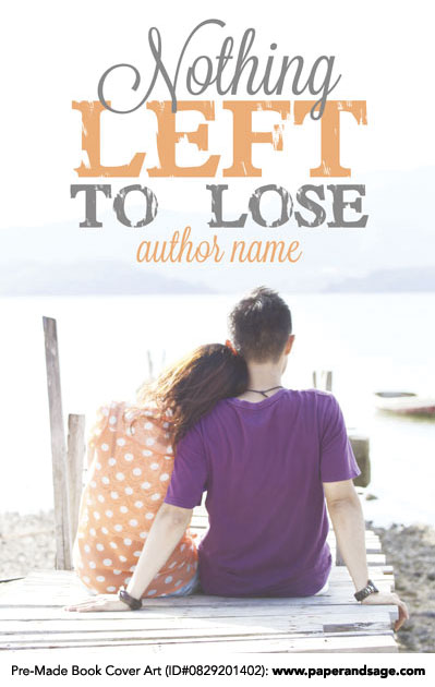 Pre-Made Book Cover ID#0829201402 (Nothing Left to Lose)