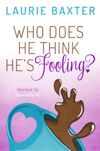 Who Does He Think He's Fooling? by Laurie Baxter