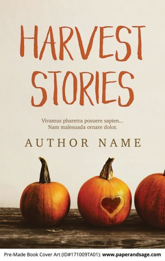 Pre-Made Book Cover ID#171009TA01 (Harvest Stories)