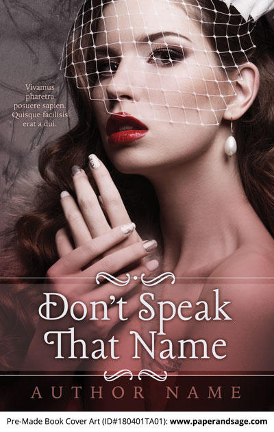 Pre-Made Book Cover ID#180401TA01 (Don't Speak that Name)