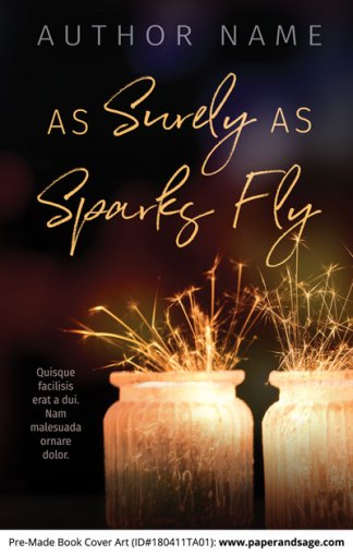 Pre-Made Book Cover ID#180411TA01 (As Surely As Sparks Fly)