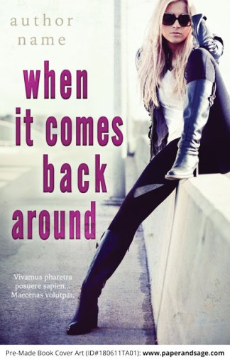Pre-Made Book Cover ID#180611TA01 (When it Comes Back Around)