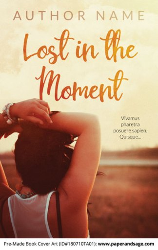 Pre-Made Book Cover ID#180710TA01 (Lost in the Moment)