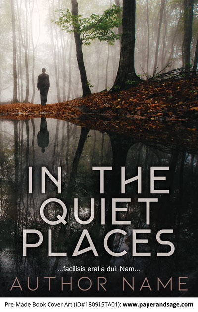 Pre-Made Book Cover ID#180915TA01 (In the Quiet Places)