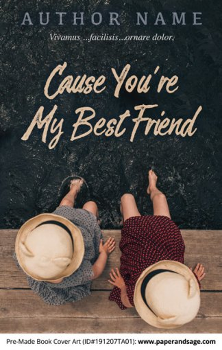 Pre-Made Book Cover ID#191207TA01 (Cause You're My Best Friend)