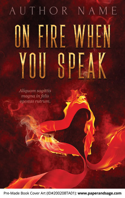 Pre-Made Book Cover ID#200208TA01 (On Fire When You Speak)