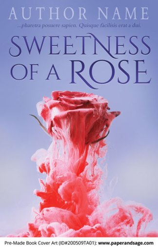 Pre-Made Book Cover ID#200509TA01 (Sweetness of a Rose)