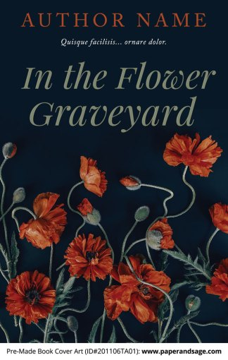 Pre-Made Book Cover ID#201106TA01 (In the Flower Graveyard)