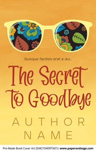 Pre-Made Book Cover ID#210409TA01 (The Secret to Goodbye)
