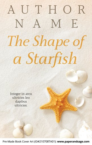 PreMade Book Cover ID#210708TA01 (The Shape of a Starfish)