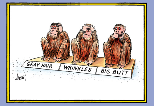 Gray Hair Wrinkles Big Butt Funny Humorous Tom Cheney