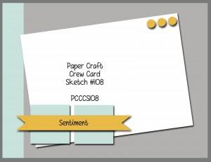 Paper Craft Crew Card Sketch #108 for September 3, 2014. #stampinup #cardchallenge #papercraftcrew
