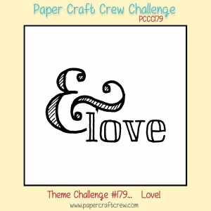 Love Theme Challenge 179 for the Paper Craft Crew.