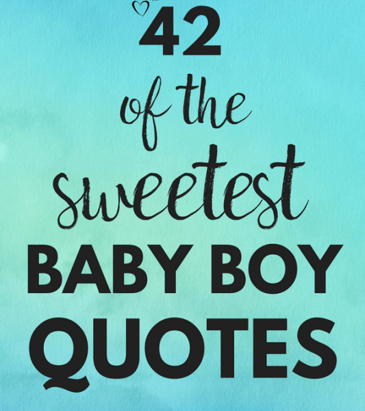 42 Baby Boy Quotes That Boy Moms Will Adore