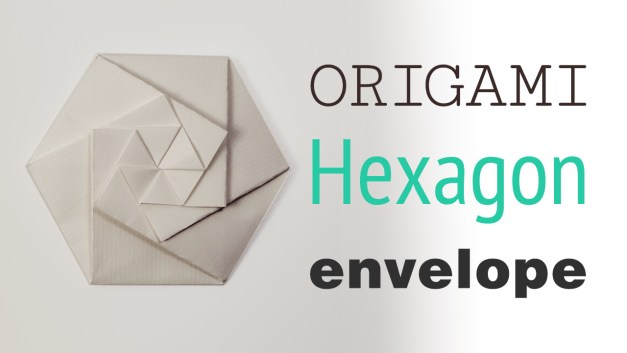 Origami Hexagonal Envelope / Pouch – Video Tutorial
