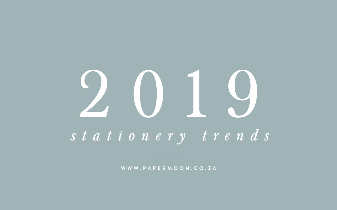 2019 STATIONERY TRENDS