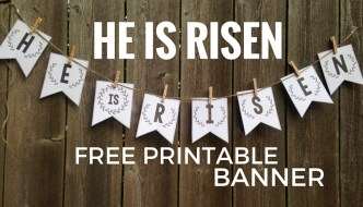 He Is Risen Banner {Free Printable Easter Banner}