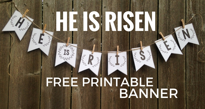 He Is Risen Banner Free Printable Easter Banner Paper