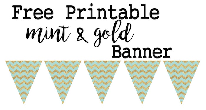 Mint and gold banner free printable. Print this banner for a wedding, baby shower, birthday party, or just because it is adorable.