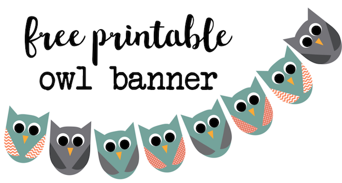 free printable owl banner print this owl banner for an owl birthday party or use - Owl Printable