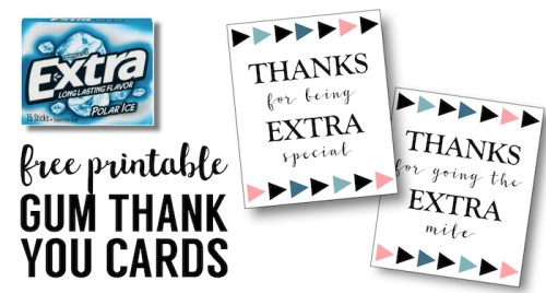 Extra Gum Thank You Printable. Print free thank you cards for teacher appreciation, teacher end of the year gifts, wedding thank yous, shower thank you cards.