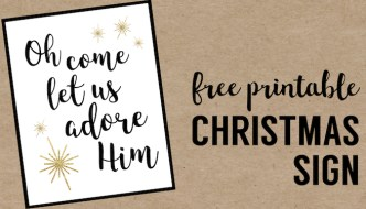 Oh Come Let Us Adore Him Printable Christmas Decor. Religious Christ centered Christmas printable sign. Easy Christmas decorations printable sign.
