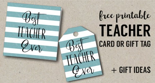 Best Teacher Ever Card Free Printables. Gift Tags for teacher appreciation gifts. Teacher gift ideas for the end of the year. #papertraildesign #teacherappreciation #teacherappreciationidea #teachergifts
