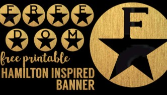 Hamilton Inspired Freedom Banner Free Printable. DIY Hamilton freedom banner to use for a Hamilton party, 4th of July, Memorial or Veterans day.