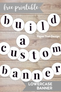 """Lowercase banner letters configured to say """"build a custom banner"""" with text overlay- free printable lowercase banner"""