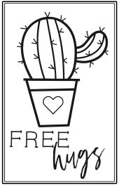 """Black and white cactus with a heart on the pot and words """"free hugs"""""""