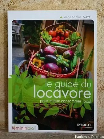 Le guide du locavore - Anne Sophie Novel