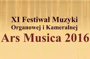 XI Festiwal Muzyki Organowej i Kameralnej Ars Musica 2016