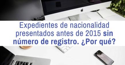 Expedientes de nacionalidad sin número de registro