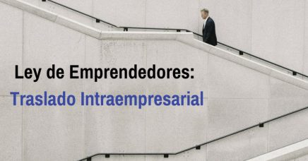 Ley de emprendedores - Traslado intraempresarial