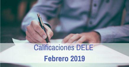 Calificaciones DELE Febrero 2019