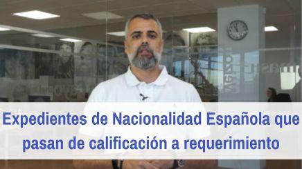 Expedientes de nacionalidad española de calificación a requerimiento