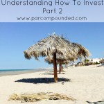 Stock Market Basics: Understanding How To Invest Part 2