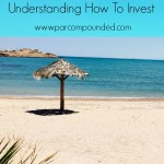 Stock Market Basics: Understanding How To Invest