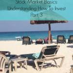 Stock Market Basics: Understanding How To Invest Part 3