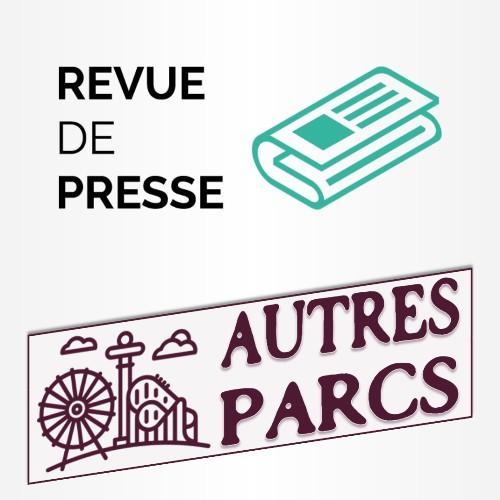 Revue de Presse - Autres parcs