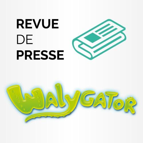 Revue de Presse - Walygator