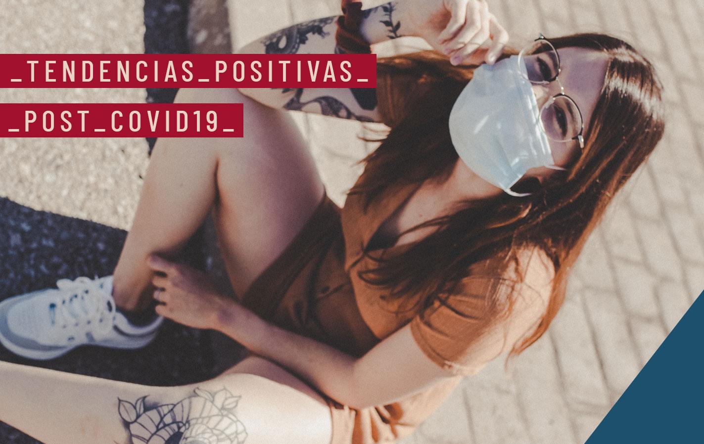 10 TENDENCIAS POSITIVAS TRAS EL COVID 19