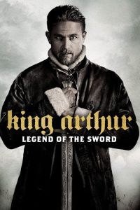 """Poster for the movie """"King Arthur: Legend of the Sword"""""""