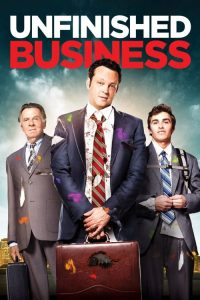 """Poster for the movie """"Unfinished Business"""""""