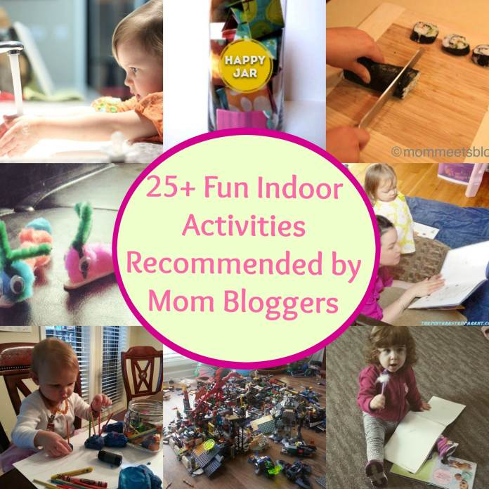25+ Indoor Activities For Kids Recommended by Mom Bloggers