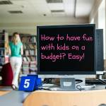 How to have fun with kids on a budget