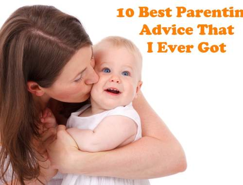 10 Best Parenting Advice That I Ever Got