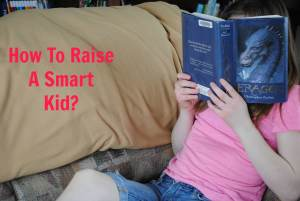 how to raise a smart kid