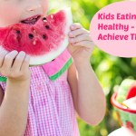 Kids eating healthy – how to achieve that?